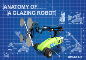 Anatomy of a Winlet Glazing Robot